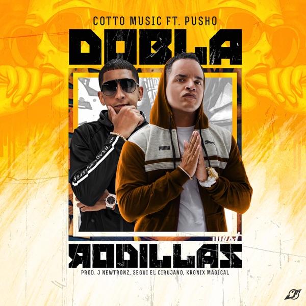 Dobla Rodillas (feat. Pusho) - Single
