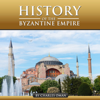 The History of the Byzantine Empire (Unabridged) - Charles Oman