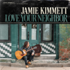 Jamie Kimmett - Love Your Neighbor artwork