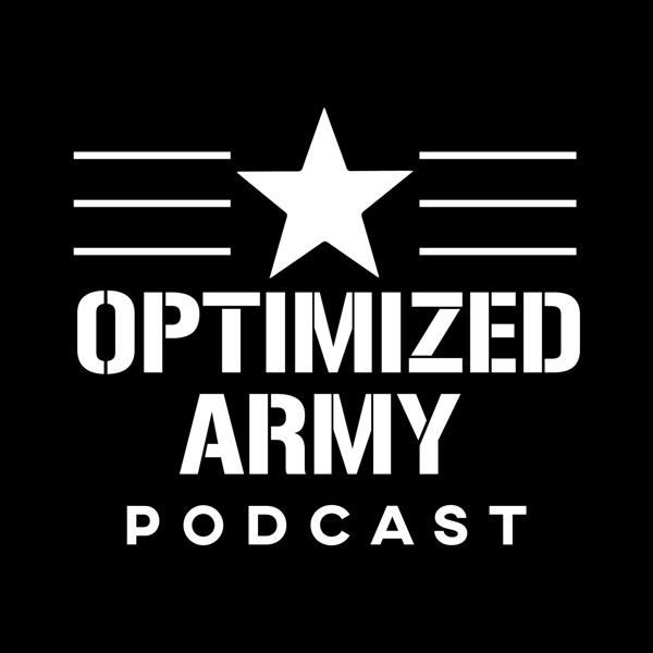 The Optimized Army Podcast | Listen Free on Castbox