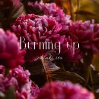 伊藤千晃 - Burning up artwork