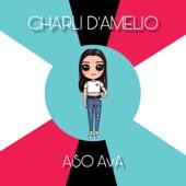 A$o Ava - Charli D'amelio