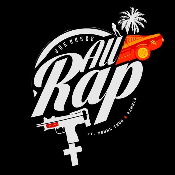 All Rap (feat. Young Thug & RJMrLA) - Single