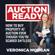 Veronica Morgan - Auction Ready: How to Buy Property at Auction Even Though You're Scared S#!TLESS