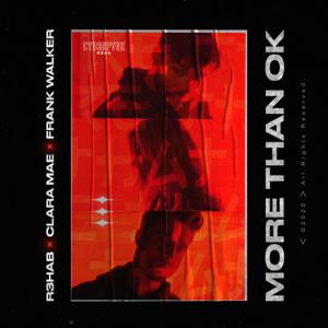R3HAB, Clara Mae & Frank Walker - More Than OK