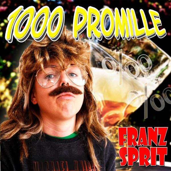 Franz Sprit mit 1000 Promille