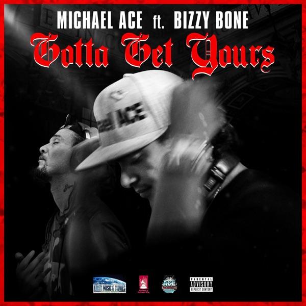 Gottta Get Yours (feat. Bizzy Bone) - Single