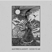 Alix Perez - Good to Me