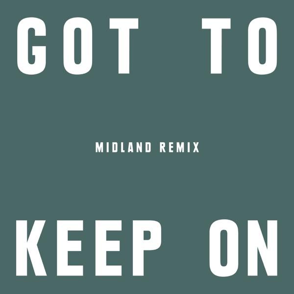 Got to Keep On (Midland Remix) - Single