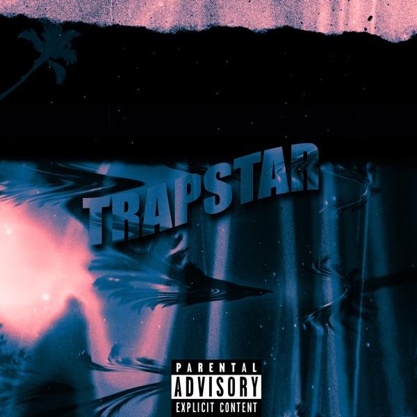 Trapstar (feat. Iann Dior) - Single