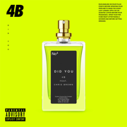Did You (feat. Chris Brown) - 4B - 4B