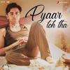 Pyaar Toh Tha From Bala Single