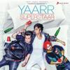 Yaarr Superstaar - Harrdy Sandhu mp3