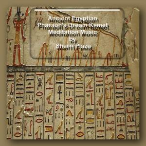 Sharri Plaza - Ancient Egyptian Pharaoh's Dream Kemet Meditation Music