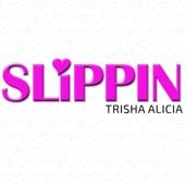 Trisha Alicia - Slippin'