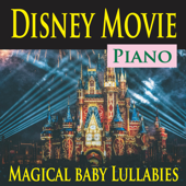 Disney Movie Piano (Magical Baby Lullabies)