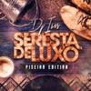Seresta de Luxo: Piseiro Edition