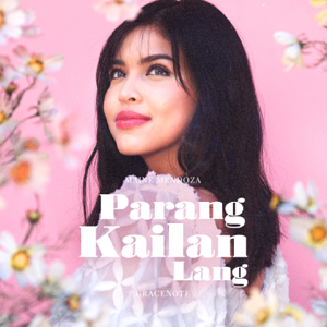 Maine Mendoza & Gracenote - Parang Kailan Lang