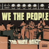 We The People - You Burn Me Up and Down