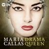 Drama Queen, Maria Callas