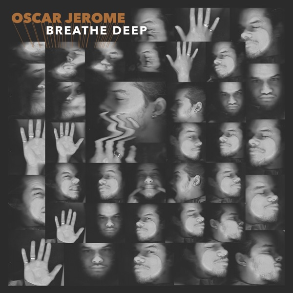 Oscar Jerome - Breathe Deep