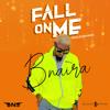 Fall on Me - Bnaira