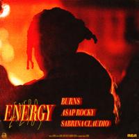 Energy-BURNS, A$AP Rocky & Sabrina Claudio