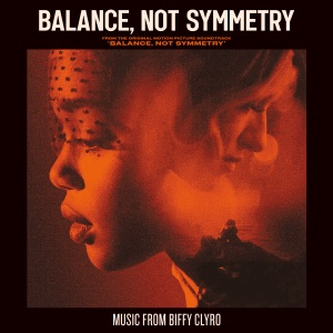 Balance, Not Symmetry (From the Original Motion Picture Soundtrack 'Balance, Not Symmetry') - Single