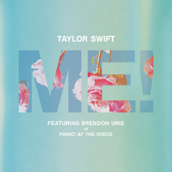 Taylor Swift ME! (feat. Brendon Urie of Panic! At The Disco) - Taylor Swift song lyrics
