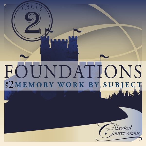 Classical Conversations - Foundations Cycle 2, Vol. 2 - Memory Work by Subject