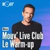 Mouv' Live Club : Le warm-up