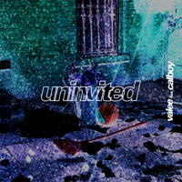 Uninvited (feat. Calboy) - Single Mp3 Download
