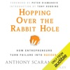 Hopping Over the Rabbit Hole: How Entrepreneurs Turn Failure into Success (Unabridged)