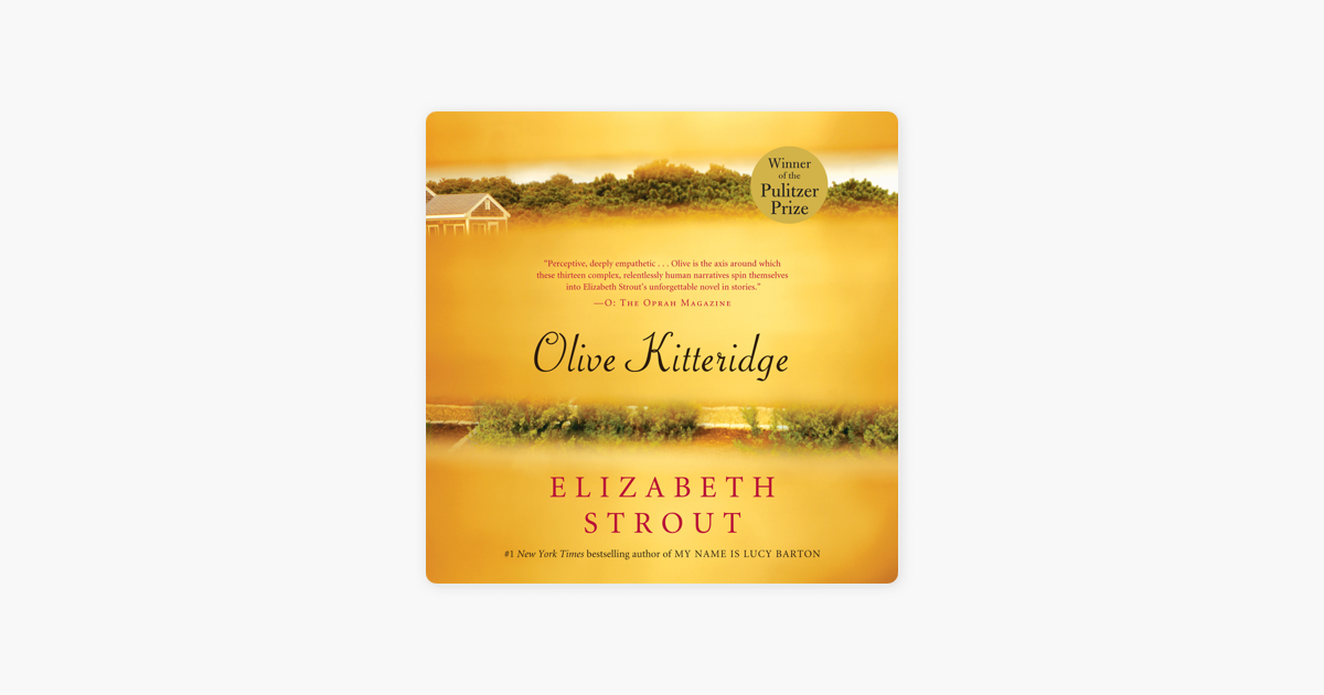 Olive Kitteridge: Fiction (Unabridged) - Elizabeth Strout