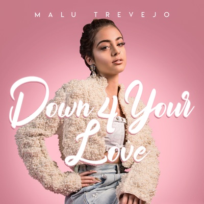 Malu Trevejo – Down 4 Your Love