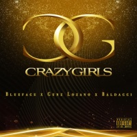 Crazy Girls - Single - Blueface, Gunz Lozano & Baldacci