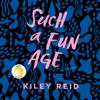 Kiley Reid - Such a Fun Age (Unabridged)  artwork