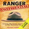 Andrea Lankford - Ranger Confidential: Living, Working, and Dying in the National Parks (Unabridged)  artwork