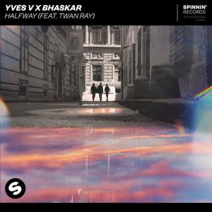 Yves V & Bhaskar - Halfway feat. Twan Ray