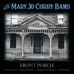 The Mary Jo Curry Band - We All Had a Real Good Time (feat. Albert Castiglia)