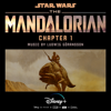 Ludwig Göransson - The Mandalorian: Chapter 1 (Original Score)