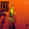 Things Fall Apart - Kofi Kinaata