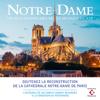 Notre-Dame - Les plus grands airs de la musique sacrée (Soutenez la reconstruction de la Cathédrale) - Multi-interprètes
