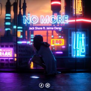 Jack Shore & Jaime Deraz - No More