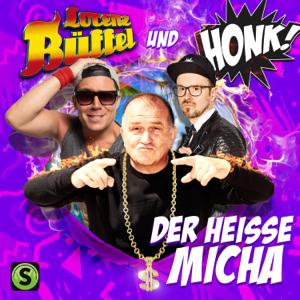 Lorenz Büffel & Honk - Der heisse Micha