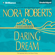 Nora Roberts - Daring to Dream: Dream #1 (Unabridged)
