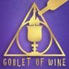 Goblet Of Wine: A Drunken Harry Potter Podcast