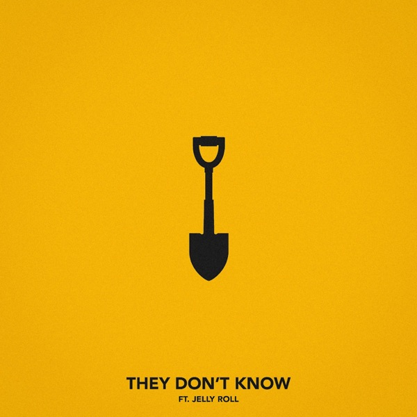 They Don't Know (feat. Jelly Roll) - Single
