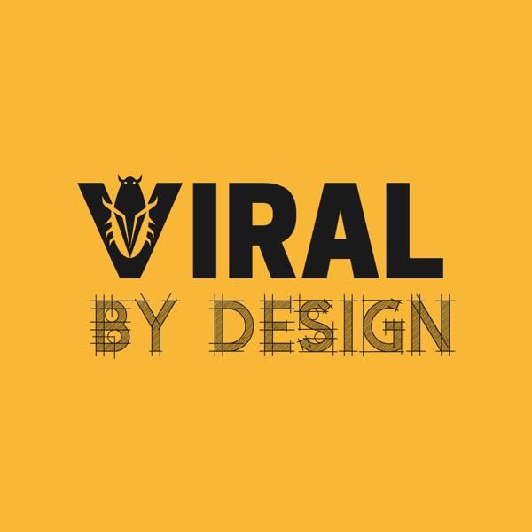 Viral by Design