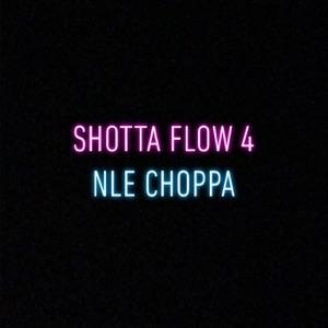 NLE Choppa - Shotta Flow 4